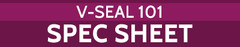 V-SEAL_101_Spec_Sheet_Button_medium